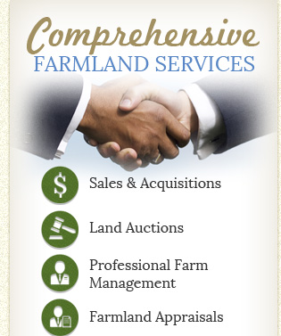 Comprehensive FARMLAND SERVICES Sales & Acquisitions Land Auctions Professional Farm Management Farmland Appraisals